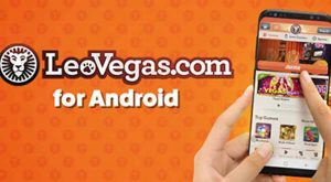LeoVegas Android App Goes Live in Sweden, Denmark and Spain