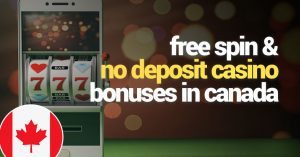 Best Free Spin and No Deposit Casino Bonuses in Canada