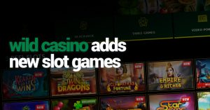 Wild Casino Releases New Slot Games in 2021