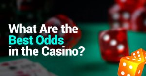 The Best Odds in Casino Games for a Payout