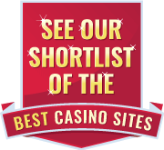 see our shortlist of the best casino sites badge