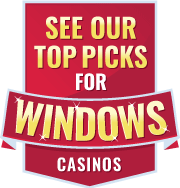see our top picks for windows casinos