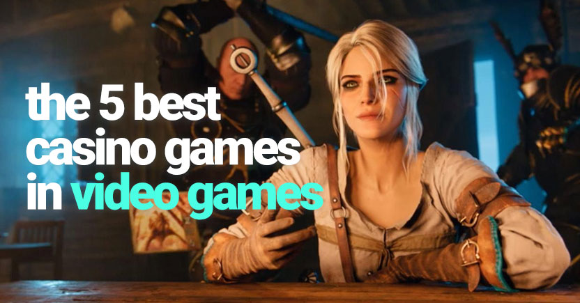 The 5 Best Casino Games in Video Games